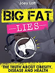 Big Fat Lies: The Truth about Obesity, Disease and Health (English Edition)