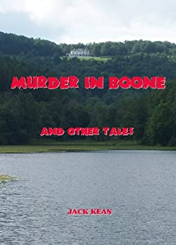 Murder In Boone and Other Tales by [Kean, Jack]
