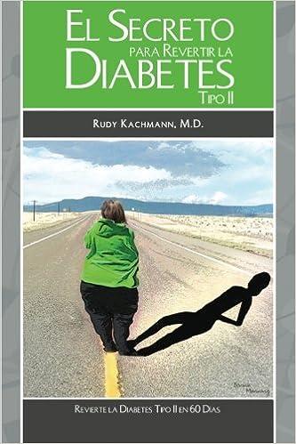 El Secreto Para Revertir La Diabetes Tipo II: Revierta la ...