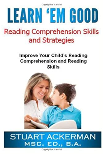 Learn'Em Good Reading Comprehension Skills and Strategies: Improve ...