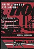Institutions of Isolation : Border Controls in the Soviet Union and Its Successor States, 1917-1993, Chandler, Andrea, 0773517170