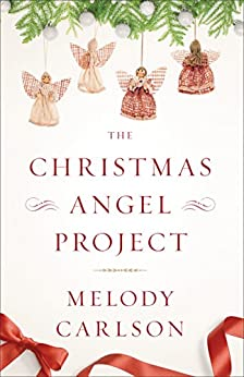 The Christmas Angel Project by [Carlson, Melody]