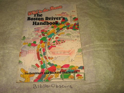 The Boston Driver's Handbook: Wild In The Streets