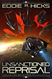 Unsanctioned Reprisal (Edge of the Splintered Galaxy Book 2)
