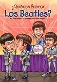 ¿Quiénes fueron los Beatles? (Who Was?) (Spanish Edition)