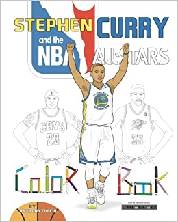 Stephen Curry And The NBA All Stars Basketball Coloring Book For Kids Anthony Curcio 9781539033004 Amazon Books