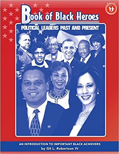Book of Black Heroes: Political Leaders Past and Present
