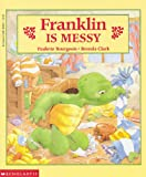 Franklin Is Messy, Paulette Bourgeois, 0590486861
