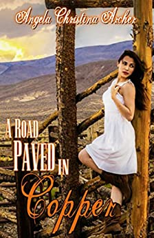 A Road Paved in Copper by [Archer, Angela Christina]