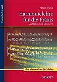 Harmonielehre für die Praxis: mit elementarer Satzlehre (Studienbuch Musik)
