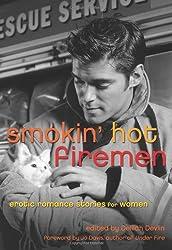 Smokin' Hot Firemen: Erotic Romance Stories for Women
