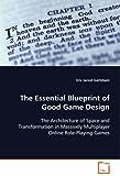 The Essential Blueprint of Good Game Design, Eric Jarost Gertzbein, 3639081013