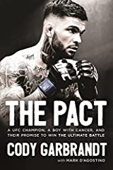 The Pact: A UFC Champion, a Boy with Cancer, and Their Promise to Win the Ultimate Battle Hardcover