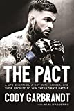 The Pact: A UFC Champion, a Boy with Cancer, and Their Promise to Win the Ultimate Battle
