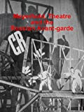 Meyerhold, Theatre and the Russian Avant-garde