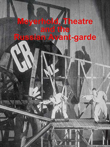 Meyerhold, Theatre and the Russian Avant-garde by