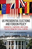 img - for US Presidential Elections and Foreign Policy: Candidates, Campaigns, and Global Politics from FDR to Bill Clinton (Studies in Conflict, Diplomacy, and Peace) book / textbook / text book