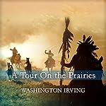 A Tour on the Prairies | Washington Irving