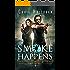 Smoke Happens: (Book 9 out of 10): An Urban Fantasy Shifter Series (The Supernatural Bounty Hunter Series)