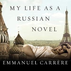 My Life as a Russian Novel Audiobook