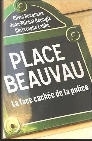 Livres Place Beauvau : La face cachée de la police pdf, epub ebook