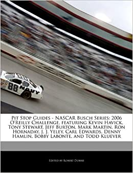Pit Stop Guides - NASCAR Busch Series: 2006 OReilly ...