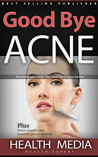 Good Bye Acne - Treatments and Cures