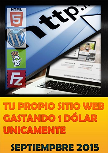 TU PROPIO SITIO WEB GASTANDO $1 DÓLAR UNICAMENTE: (incluye dominio, y hosting) (BLACKSEO PDFS) (Spanish Edition)