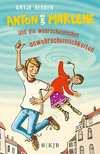 Anton und Marlene und die wahrscheinlichen Unwahrscheinlichkeiten