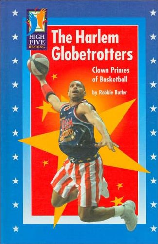 Download The Harlem Globetrotters: Clown Princes of Basketball (High Five Reading - Purple) pdf