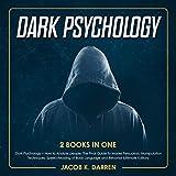 Dark Psychology: 2 Books in One: Dark Psychology