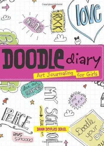 doodle-diary-art-journaling-for-girls-by-dawn-devries-sokol-paperback-gibbs
