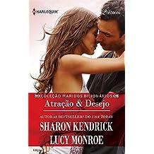 Atração & Desejo (Harlequin Coleção Maridos Bilionários Livro 2)