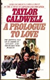 A Prologue to Love, Taylor Caldwell, 0553240129