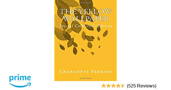 The Yellow Wallpaper: Special Collectors Edition: Charlotte ...