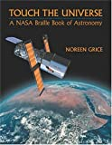 img - for Touch the Universe: A NASA Braille Book of Astronomy by Noreen Grice (2002-10-30) book / textbook / text book