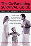 img - for The Co-Parenting Survival Guide: Letting Go of Conflict After a Difficult Divorce by Elizabeth Thayer Ph.D. (2001-07-10) book / textbook / text book