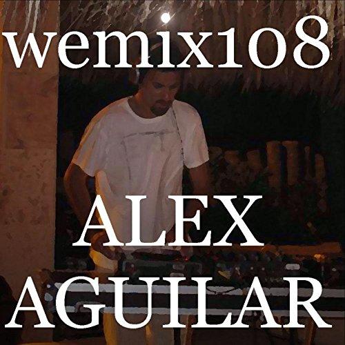 Wemix 108 - Mexico Deep Electro Tech - Tech House Electro