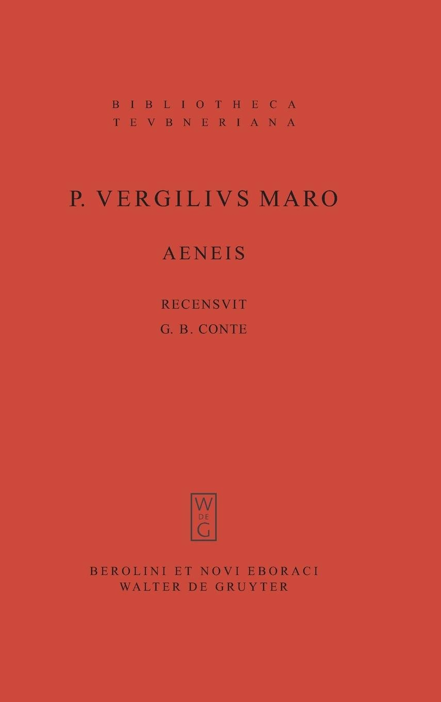 P. Vergilius Maro, Aeneis (Bibliotheca Tevbneriana) (Latin Edition) by Walter de Gruyter Inc.