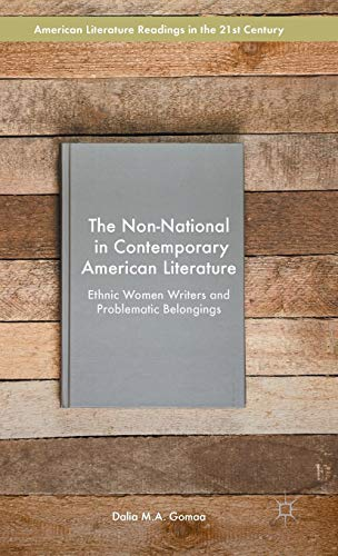 The Non-National in Contemporary American Literature: Ethnic Women Writers and Problematic Belongings (American Literatu