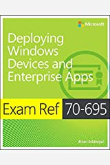 Exam Ref 70-695 Deploying Windows Devices and Enterprise Apps (MCSE) (English Edition) eBook Kindle