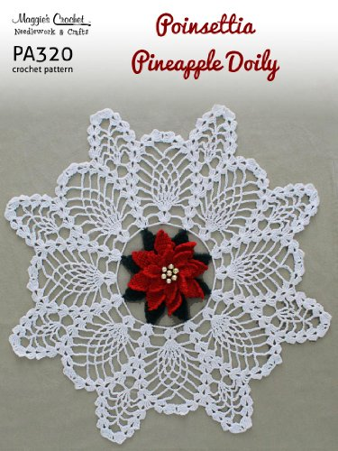 Crochet Pattern Poinsettia Pineapple Doily Pa320 R Kindle Edition