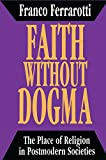 img - for Faith without Dogma: Place of Religion in Postmodern Societies book / textbook / text book