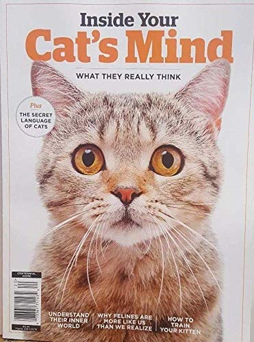 Inside Your Cat's Mind Magazine 2018 What They Really Think