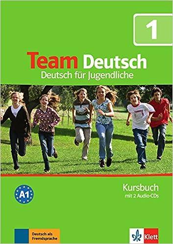 Team deutsch. Deutsch für Jugendliche. Kursbuch. Per la Scuola media. Con CD Audio: 1: Amazon.es: Albrecht, U, Kostka von Liebinsfeld, Gerhard: Libros en idiomas extranjeros