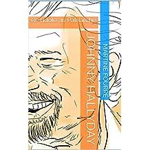 Johnny Hallyday: de l'idole au Patriarche (French Edition)