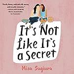 It's Not Like It's a Secret | Misa Sugiura