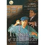 Tunnels of Treachery: A Third Moose Jaw Adventure (Moose Jaw Adventure Series Book 3)
