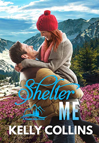 Shelter Me (A Frazier Falls Novel Book 2) by [Collins, Kelly]