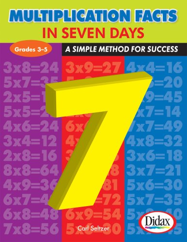 Multiplication Facts in Seven Days: A Simple Method for Success, Grades ()